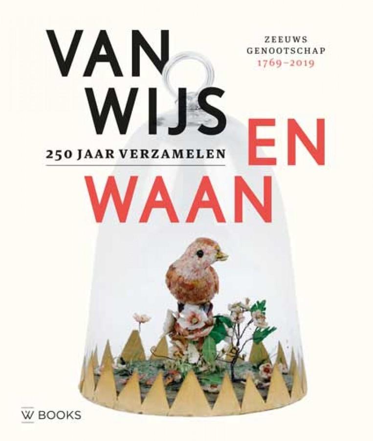 Van Wijs en Waan - 250 jaar verzamelen