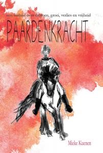 Paardenkracht - een verhaal over dromen, groei, verlies en vrijheid