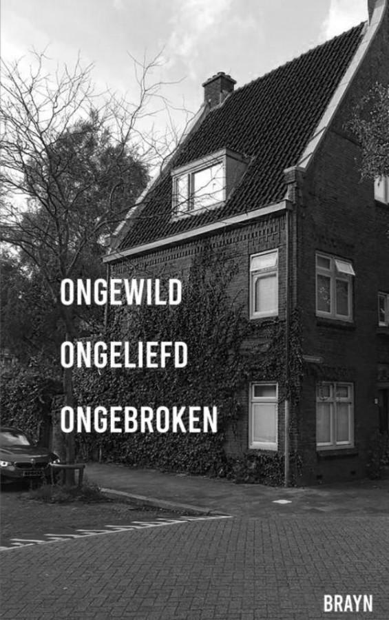 ONGEWILD ONGELIEFD ONGEBROKEN
