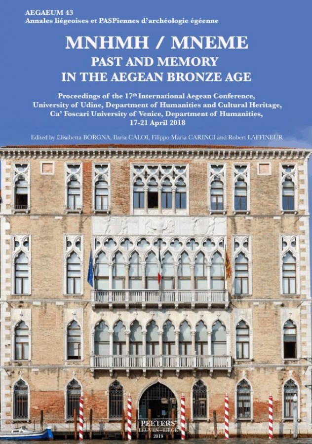 MNHMH / MNEME. Past and Memory in the Aegean Bronze Age