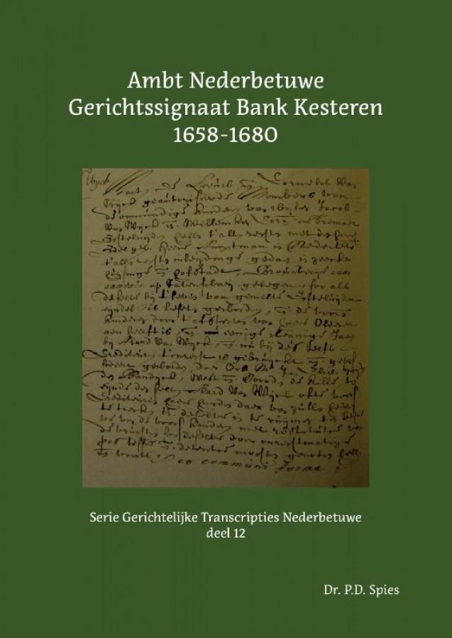 Ambt Nederbetuwe Gerichtssignaat Bank Kesteren 1658-1680