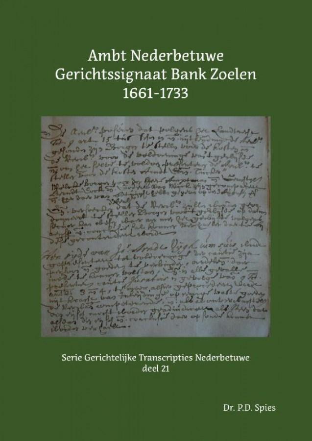 Ambt Nederbetuwe Gerichtssignaat Bank Zoelen 1661-1733