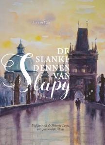 De slanke dennen van Slapy - Vijf jaar na de Praagse Lente, een persoonlijk relaas