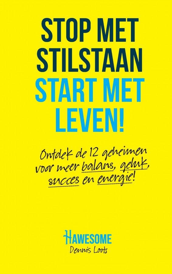 Stop met stilstaan, start met leven
