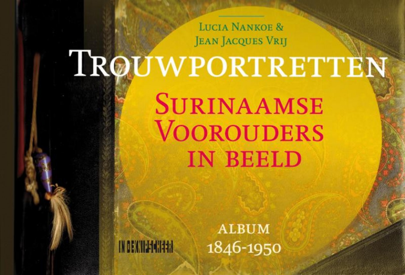 Trouwportretten. Surinaamse voorouders in beeld