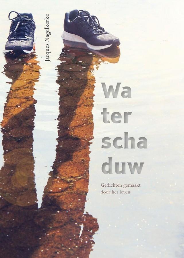 Waterschaduw - Een verzameling gedichten gemaakt door het leven