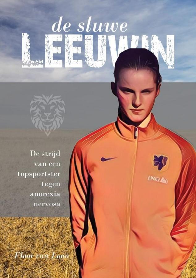 De sluwe leeuwin - De strijd van een topsportster tegen Anorexia Nervosa