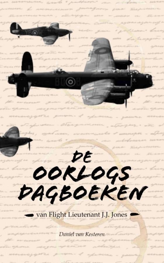 De oorlogsdagboeken van Flight Lieutenant J.J. Jones