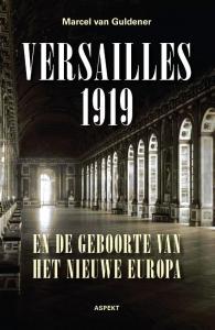 Versailles 1919 en de geboorte van het nieuwe Europa