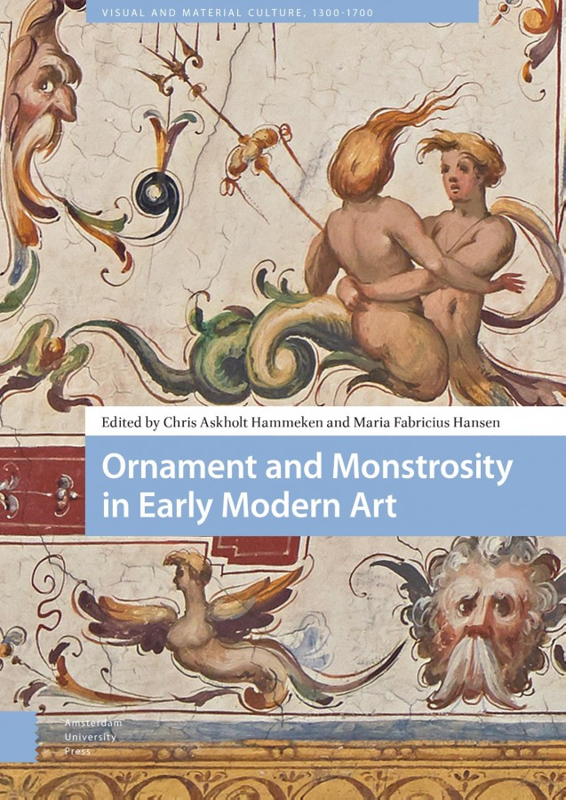 Ornament and Monstrosity in Early Modern Art