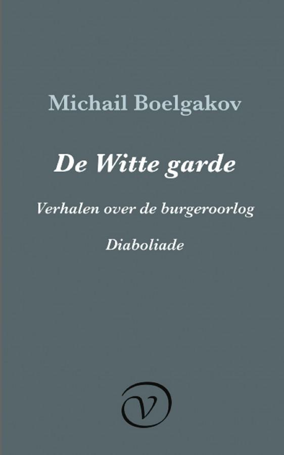 De Witte garde / Verhalen over de burgeroorlog / Diaboliade