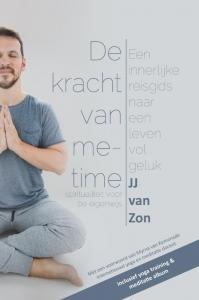 De kracht van me-time (spiritualiteit voor de eigenwijs) - Een innerlijke reisgids naar een leven vol geluk