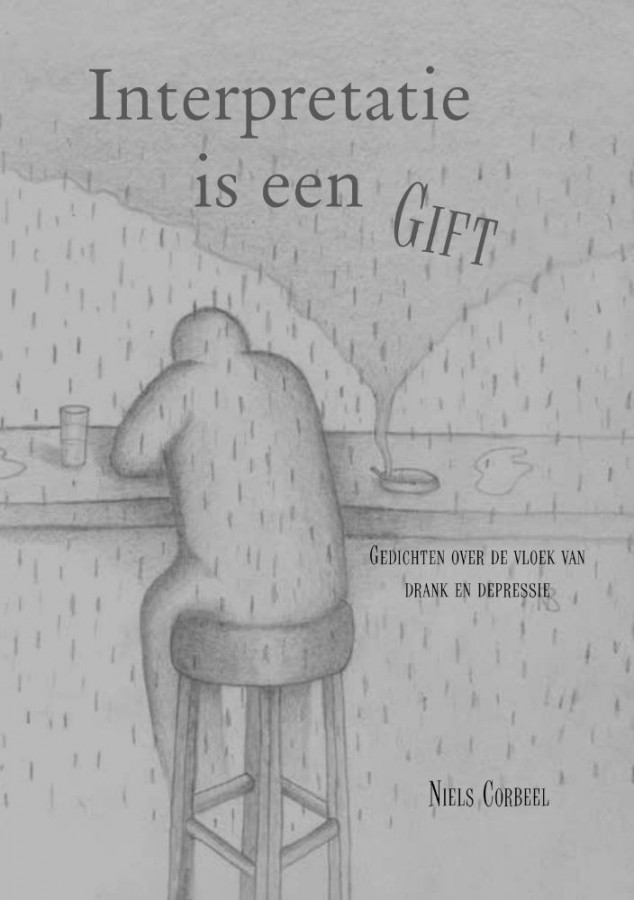 Interpretatie is een Gift - Gedichten over de vloek van drank en depressie