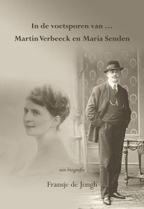 In de voetsporen van ... Martin Verbeeck en Maria Senden