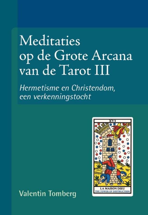 Meditaties op de Grote Arcana van de Tarot III