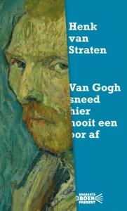 Vincent van Gogh sneed hier geen oor af