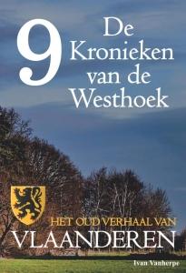 De Kronieken van de Westhoek deel 9 - Het oud verhaal van Vlaanderen