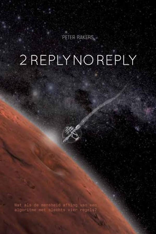 2 REPLY NO REPLY - Wat als de mensheid afhing van een algoritme met slechts vier regels?