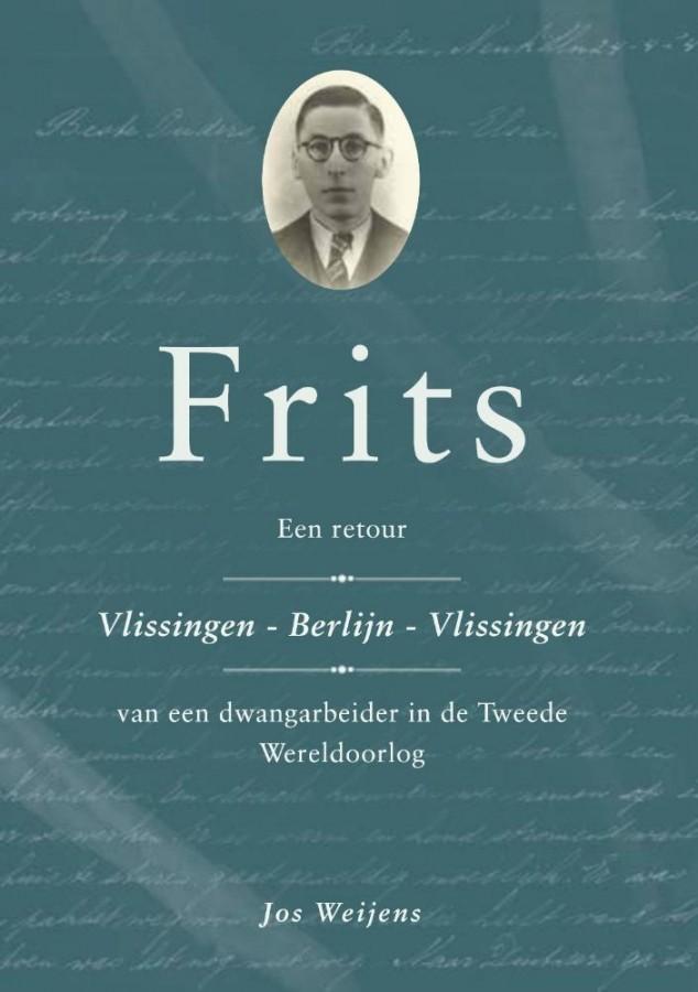 Frits - Retourtje Vlissingen-Berlijn-Vlissingen van een dwangarbeider