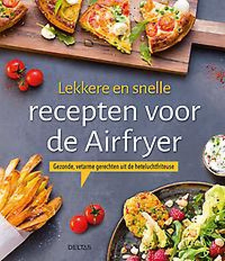Lekkere en snelle recepten voor de Airfryer