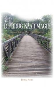 De brug naar magie - Over een Reis naar de vijfde dimensie