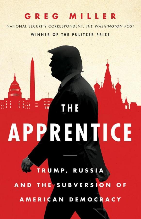 Apprentice: trump, russia and the subversion of american democracy