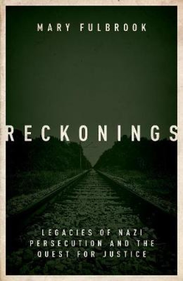 Reckonings: legacies of nazi persecution and the quest for justice