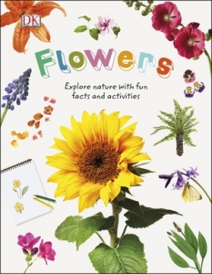 Flowers: explore nature with fun facts and activities