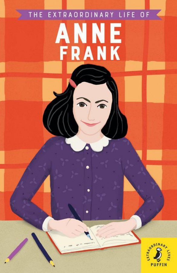 Extraordinary life of anne frank