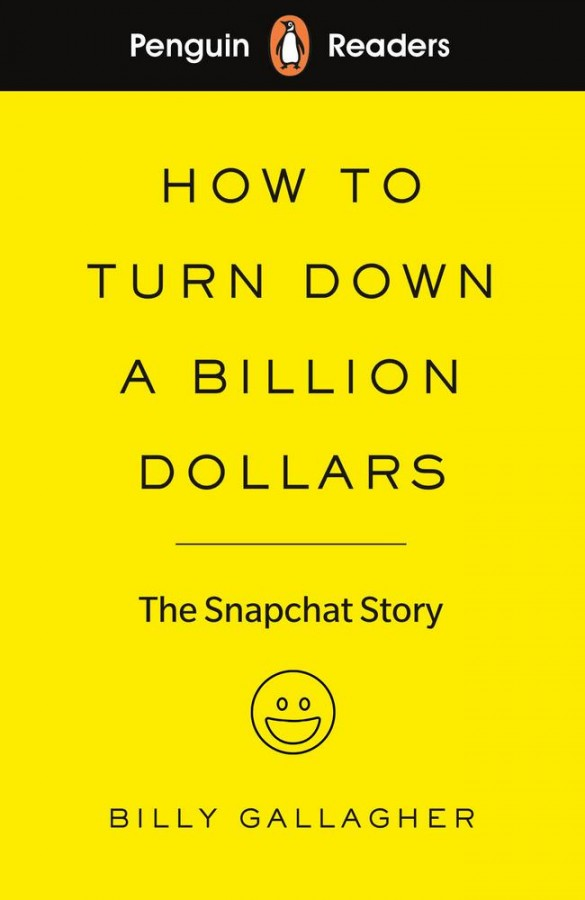 Penguin readers How to turn down a billion dollars (level 2)