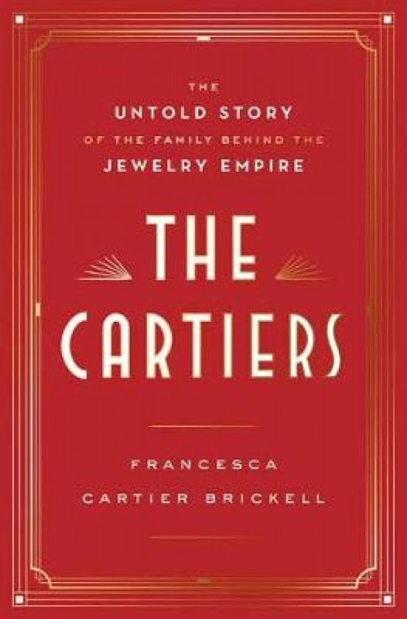 Cartiers: the untold story of a jewelry dynasty