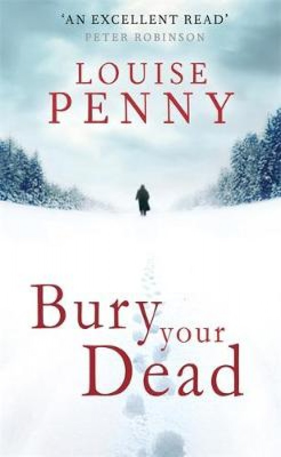 Chief inspector gamache (06): bury your dead
