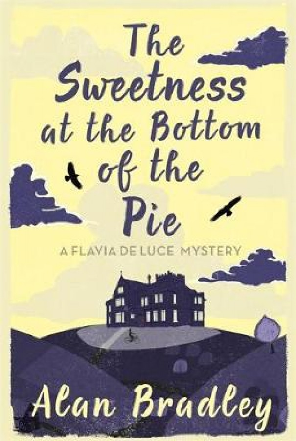 Flavia de luce mystery Sweetness at the bottom of the pie