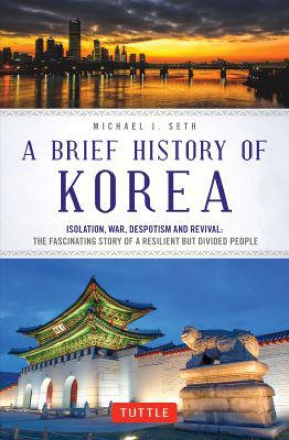 Brief history of korea : isolation, war, despotism and revival