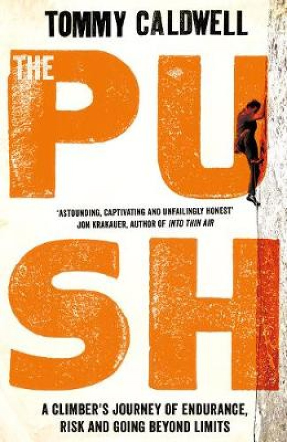 Push: a climber's journey of endurance, risk and going beyond limits