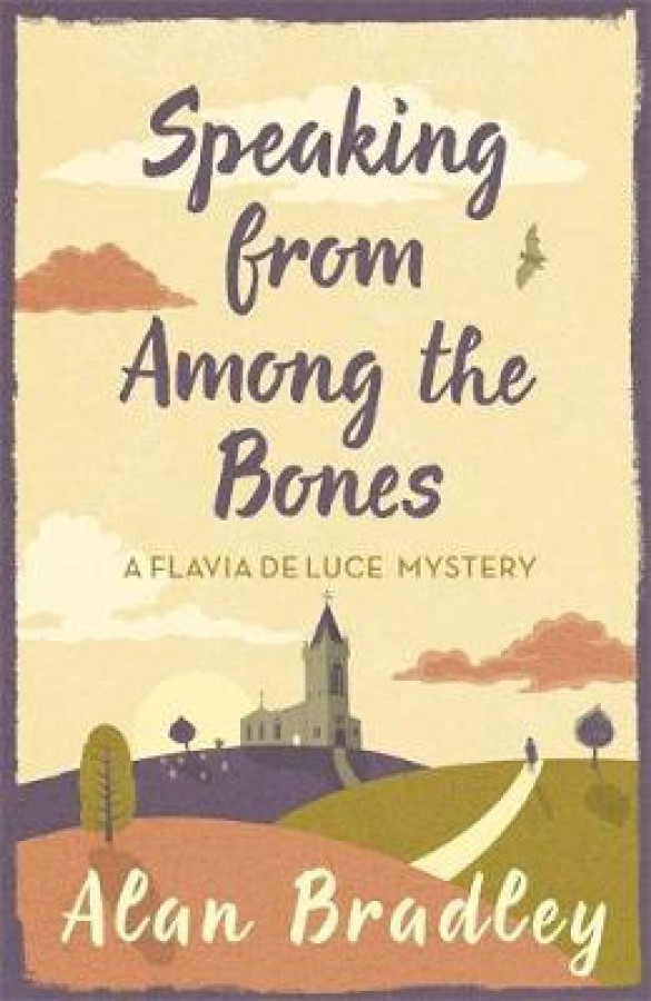 Flavia de luce mystery Speaking from among the bones