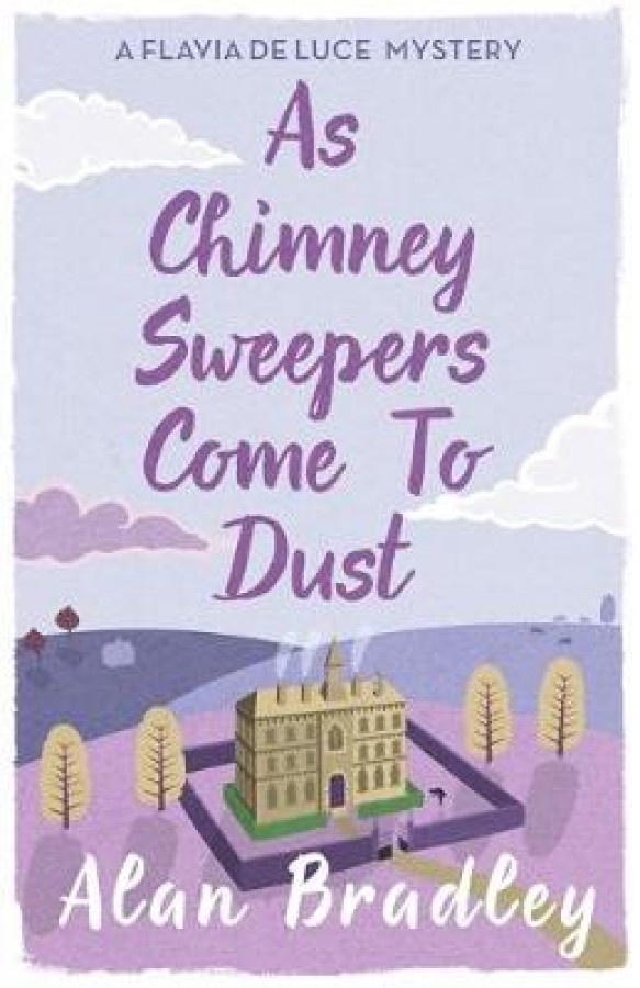 Flavia de luce mystery Chimney sweepers come to dust