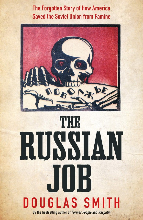 Russian job: the forgotten story of how america saved russia from famine