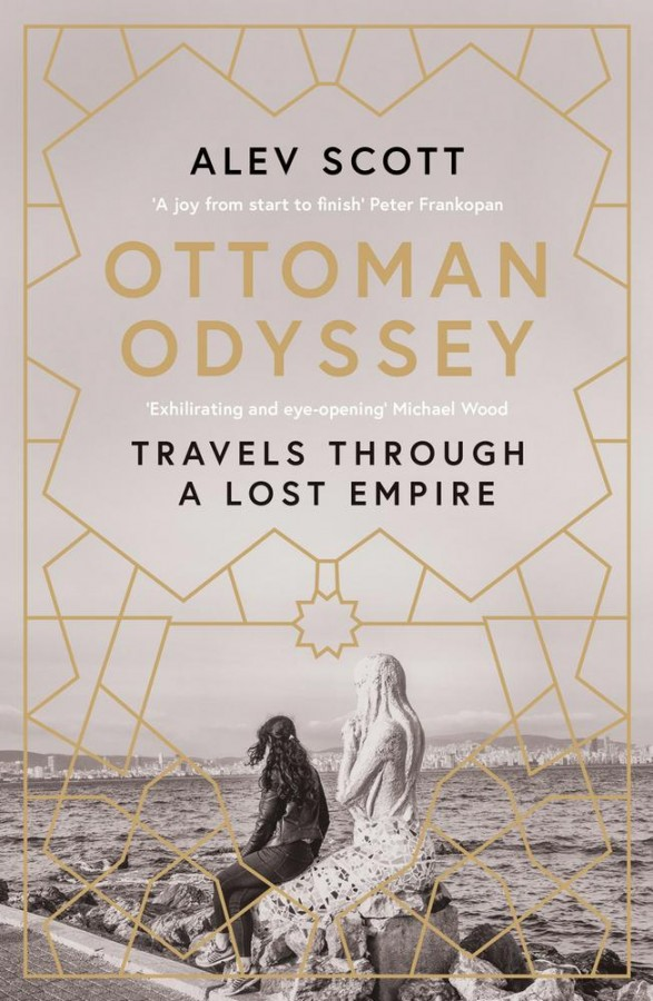 Ottoman odyssey: travels through a lost empire