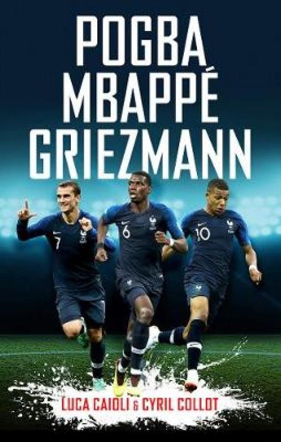 Pogba, mbappé, griezmann: the french revolution