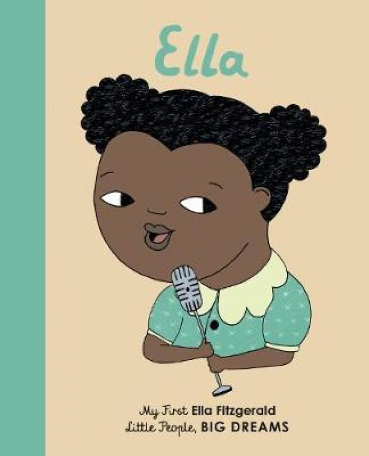 Little people, big dreams: ella fitzgerald (board book)