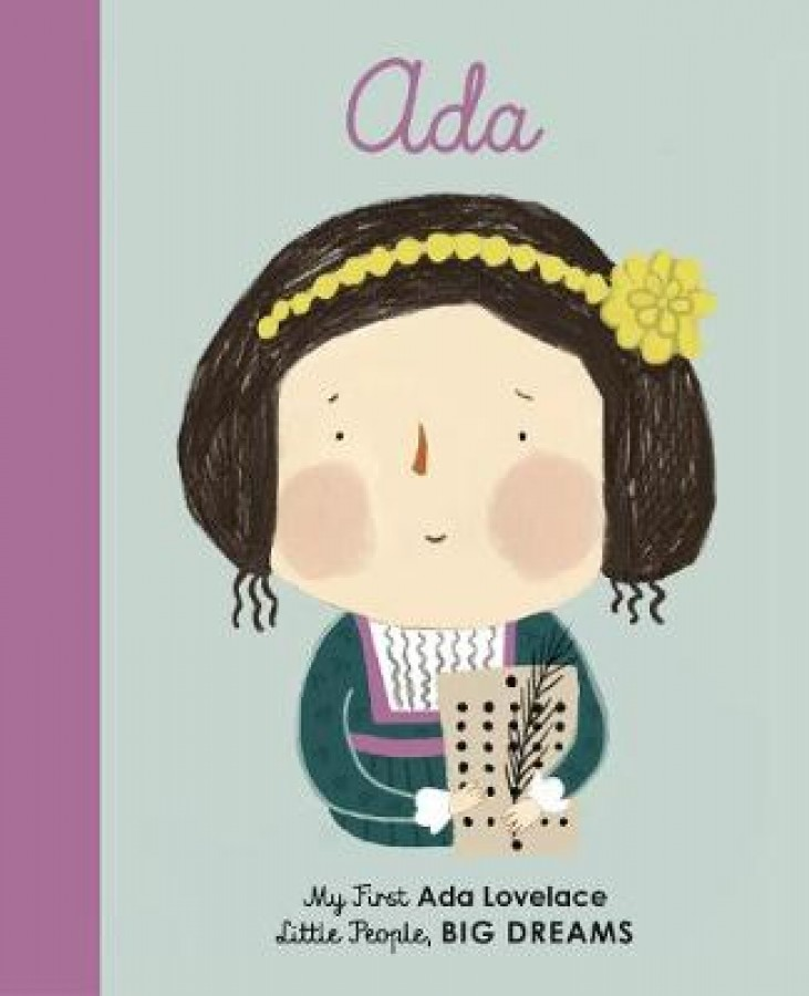 Little people, big dreams: ada lovelace (board book)