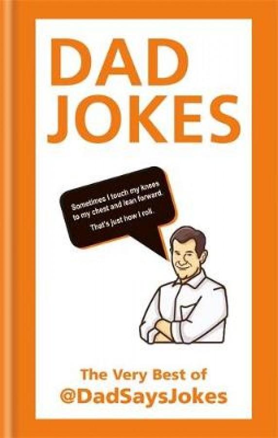 Dad says jokes Dad jokes : the very best of @dadsaysjokes
