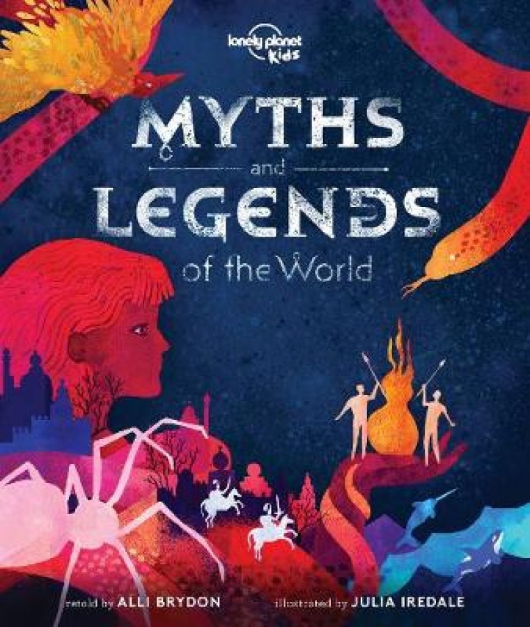 Lonely planet kids: myths and legends of the world