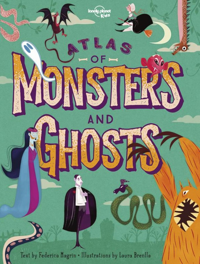 Lonely planet: atlas of monsters and ghosts