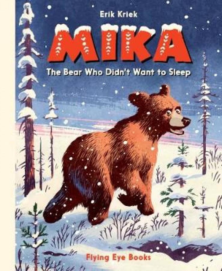 Mika: the bear who didn't want to sleep