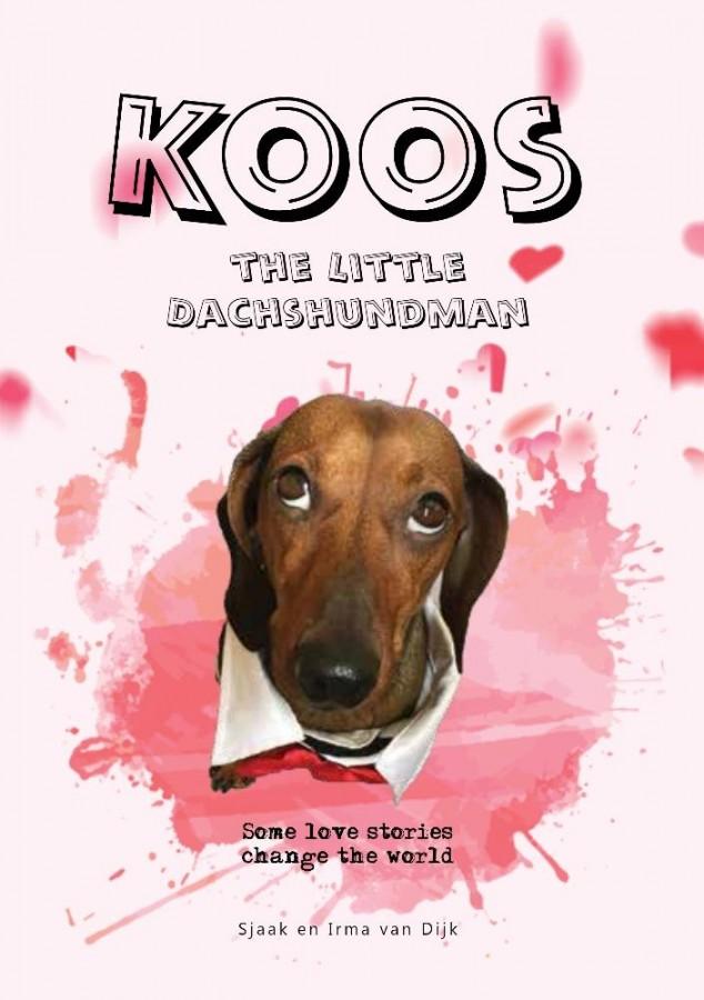Koos the Dachshundman - Some love stories change the world