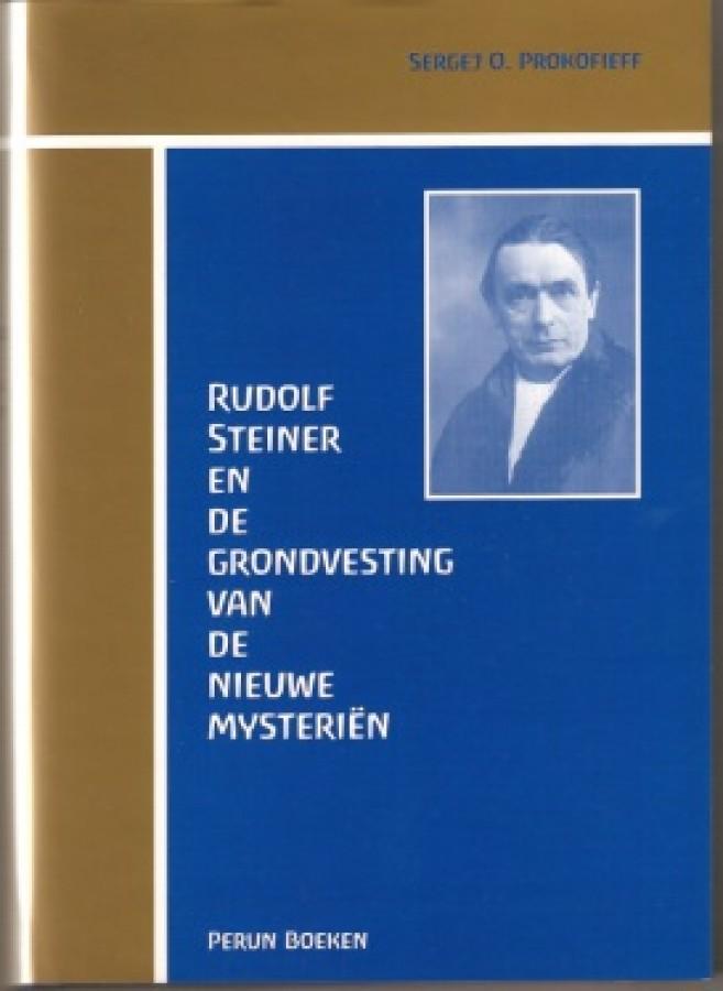 Rudolf Steiner en de grondvesting van de nieuwe mysterien