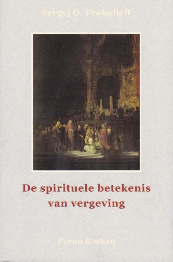 De spirituele betekenis van vergeving