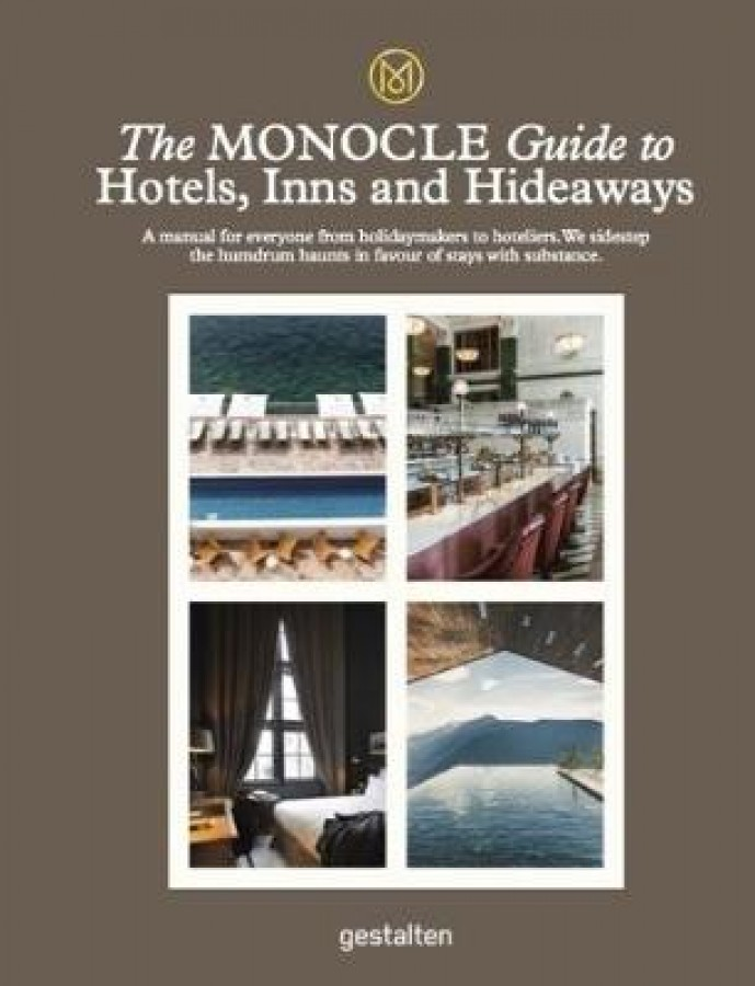 Monocle guide to hotels inns and hideaways
